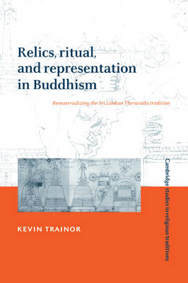Relics, Ritual, and Representation in Buddhism book