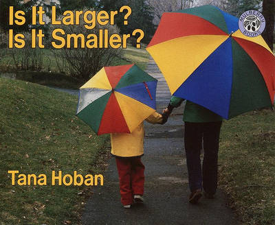 Is It Larger? Is It Smaller by Tana Hoban