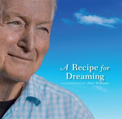 Recipe For Dreaming by Bryce Courtenay