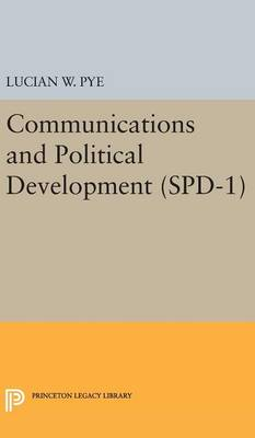 Communications and Political Development. (SPD-1) by Lucian W. Pye