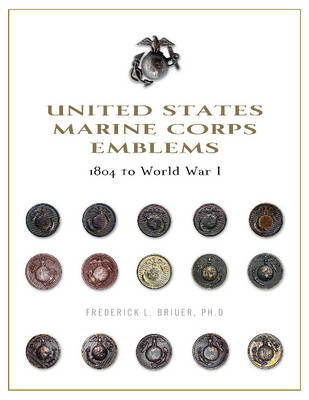 United States Marine Corps Emblems by Frederick L. Briuer
