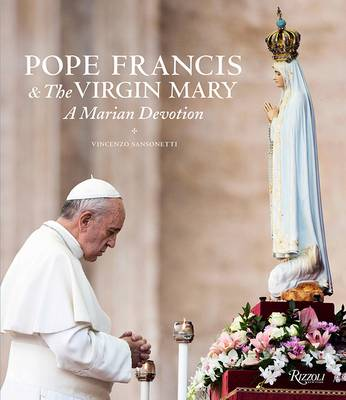 Pope Francis & the Virgin Mary by Vincenzo Sansonetti