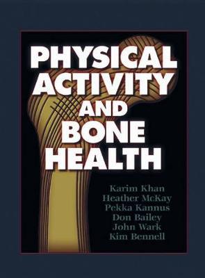 Physical Activity and Bone Health by Karim Khan
