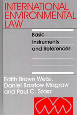 International Environmental Law: Basic Instruments and References, 1992-1999: volume 1 by Edith Brown Weiss