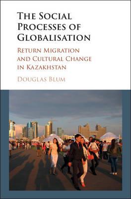 The Social Process of Globalization by Douglas W. Blum