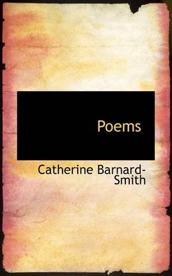 Poems by Catherine Barnard-Smith