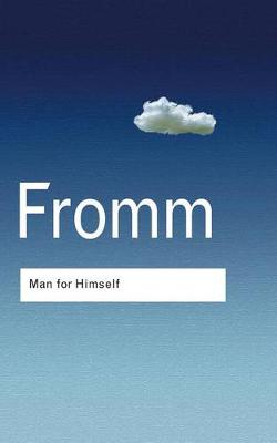 Man for Himself: An Inquiry into the Psychology of Ethics by Erich Fromm