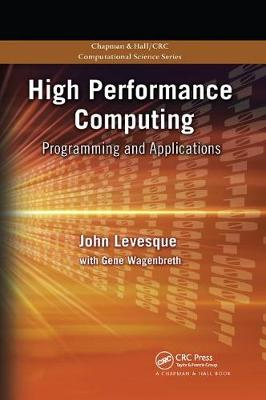 High Performance Computing: Programming and Applications by John Levesque
