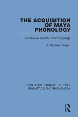 Acquisition of Maya Phonology by H. Stephen Straight