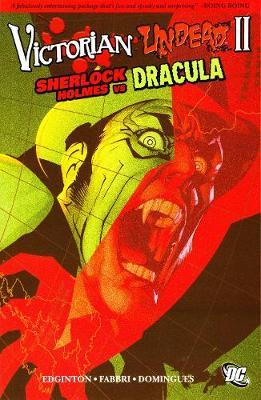 Victorian Undead Victorian Undead Ii TP Sherlock Holmes Vs Dracula Sherlock Holmes Vs Dracula Vol II by Ian Edginton