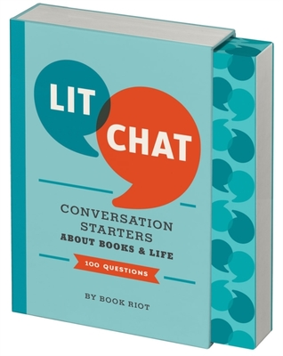 Lit Chat: Conversation Starters about Books and Life (100 Questions) by Book Riot