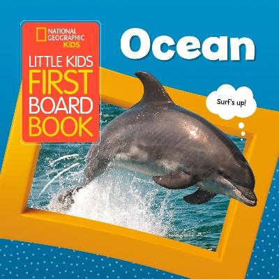 Ocean (National Geographic Kids Little Kids First Board Book) by National Geographic Kids