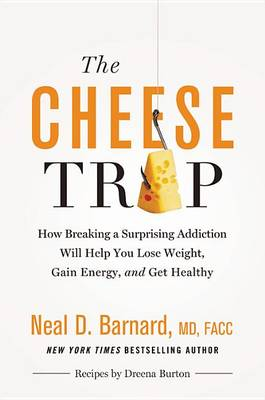 The Cheese Trap by Neal Barnard