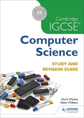 Cambridge IGCSE Computer Science Study and Revision Guide by David Watson
