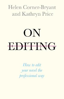 On Editing by Helen Bryant