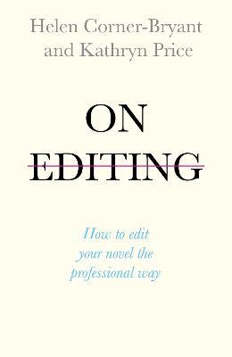 On Editing by Helen Corner-Bryant
