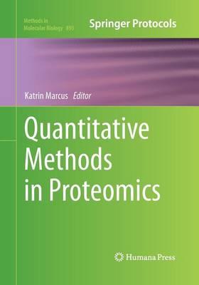 Quantitative Methods in Proteomics by Katrin Marcus