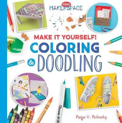 Make It Yourself! Coloring & Doodling by Paige V Polinsky