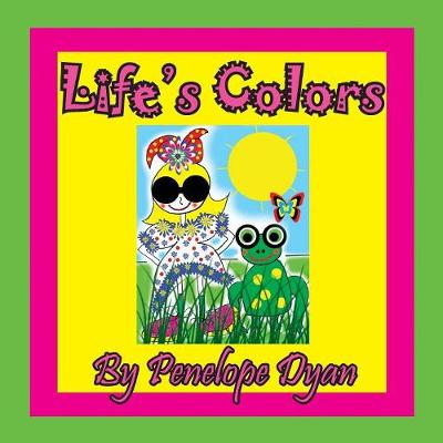 Life's Colors by Penelope Dyan