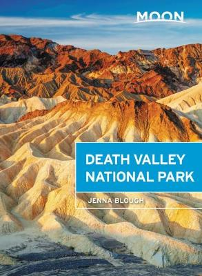 Moon Death Valley National Park (Second Edition) by Jenna Blough