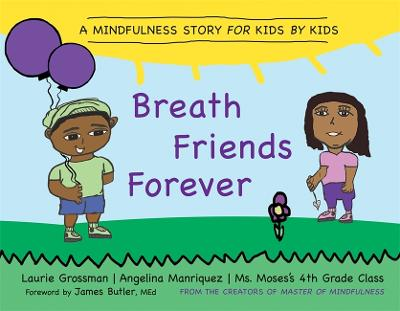Breath Friends Forever by Laurie Grossman