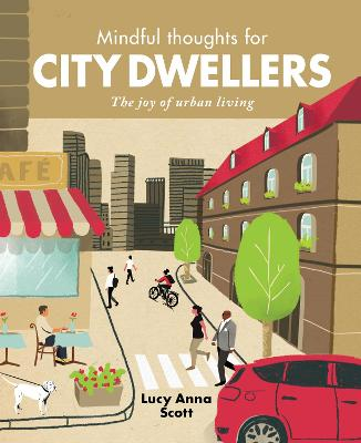 Mindful Thoughts for City Dwellers by Lucy Anna Scott