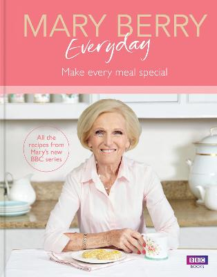 Mary Berry Everyday by Mary Berry