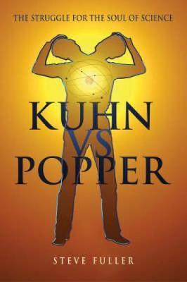 Kuhn vs.Popper by Steve Fuller