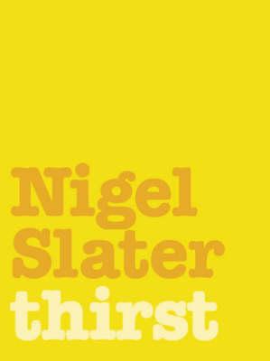 Thirst by Nigel Slater