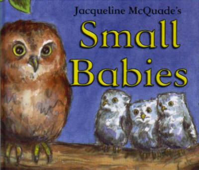 Small Babies by Jacqueline McQuade