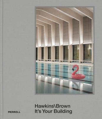 Hawkins\Brown: It's Your Building by Hugh Pearman