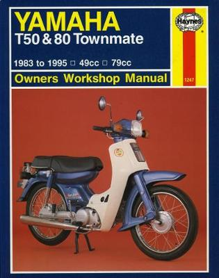 Yamaha T50 and 80 Townmate Owners Workshop Manual by Haynes Publishing