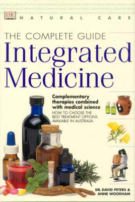 The Complete Guide : Integrated Medicine by David Dr. Peters