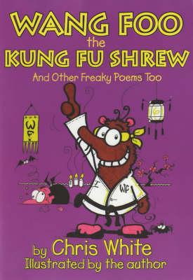 Wang-Foo, the Kung-fu Shrew by Chris White