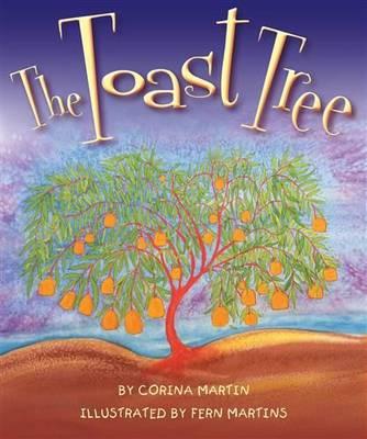 The Toast Tree by Corina Martin