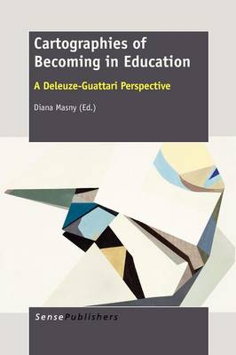 Cartographies of Becoming in Education by Diana Masny