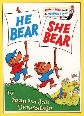 He Bear She Bear by Stan Berenstain