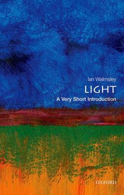 Light: A Very Short Introduction by Ian A. Walmsley