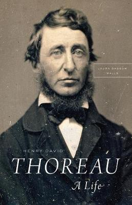 Henry David Thoreau by Laura Dassow Walls