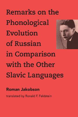 Remarks on the Phonological Evolution of Russian in Comparison with the Other Slavic Languages book