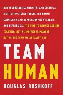 Team Human by Douglas Rushkoff