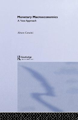 Monetary Macroeconomics by Alvaro Cencini