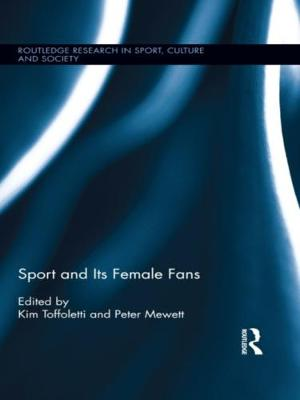 Sport and Its Female Fans by Kim Toffoletti