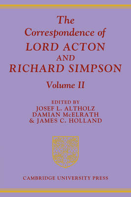Correspondence of Lord Acton and Richard Simpson: Volume 2 book