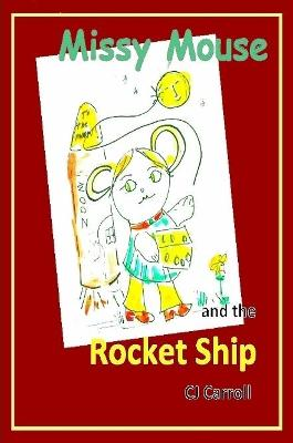 Missy Mouse and the Rocket Ship by Claudia Carroll