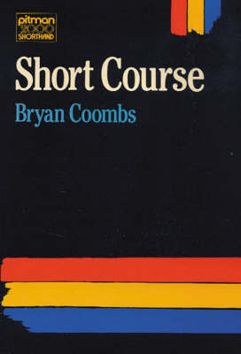 Pitman 2000 Shorthand Short Course by Bryan Coombs