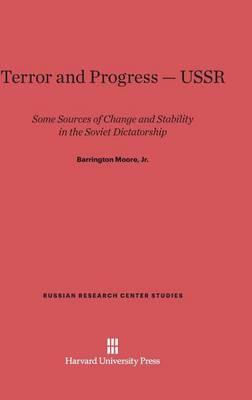 Terror and Progress-USSR by Barrington Moore, Jr.