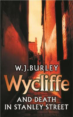Wycliffe and Death in Stanley Street by W. J. Burley