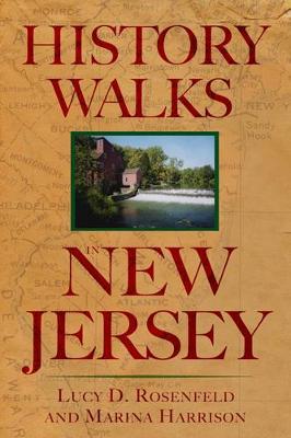 History Walks in New Jersey by Lucy D. Rosenfeld