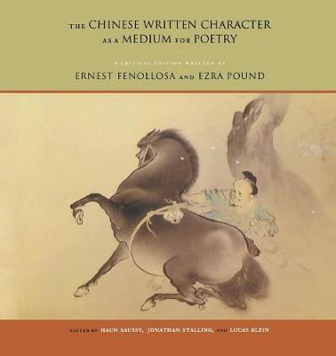 The Chinese Written Character as a Medium for Poetry by Ernest Fenollosa